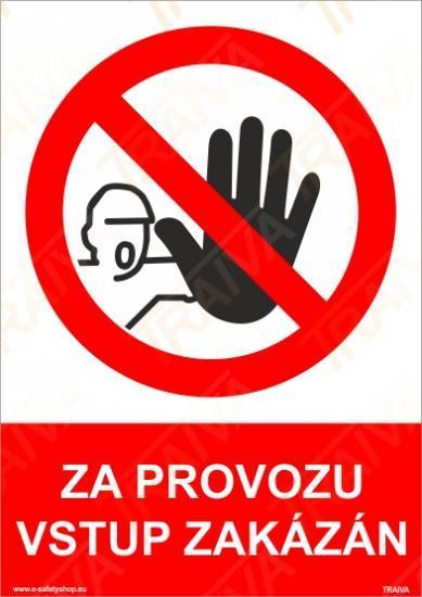 Za provozu vstup zakázán - Plast
