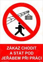 Zákaz chodit a stát pod jeřábem při práci - Plast