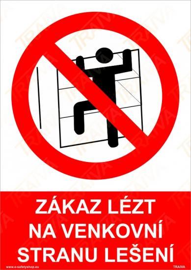 Zákaz lézt na venkovní stranu lešení - Plast