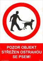 Pozor objekt střežen ostrahou se psem - Plast