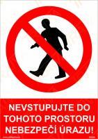Nevstupujte do tohoto prostoru nebezpečí úrazu! - Plast