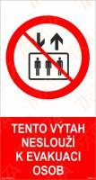 Tento výtah neslouží k evakuaci osob - Plast/Samolepka