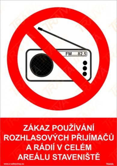 Zákaz použivání rozhlasových přijímaču a rádii v celém areálu st.