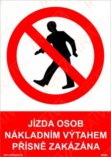 Jízda osob nákladním výtahem přísně zakázána