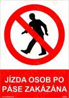 Jízda osob po páse zakázána
