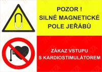 Pozor! Silné magnetické pole jeřábů - zákaz vstupu s kardiostimulátorem