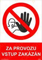 Za provozu vstup zakázán - Samolepka