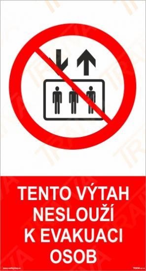 Tento výtah neslouží k evakuaci osob - Samolepka/Plast